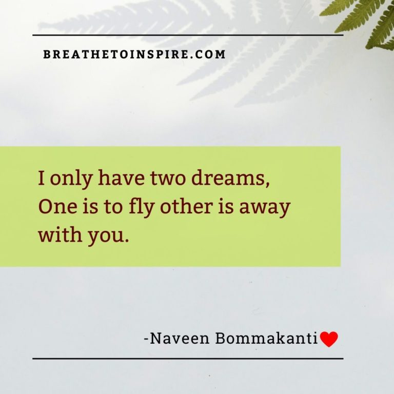 I have only two dreams-love-quotes-naveen-bommakanti