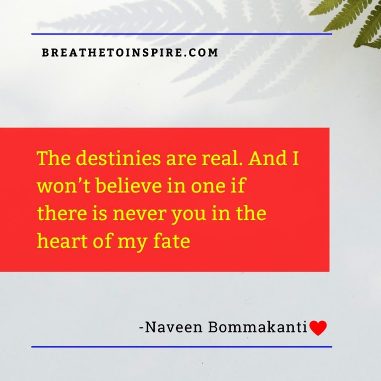 the destinies are real love quotes naveen bommakanti Love quotes for him