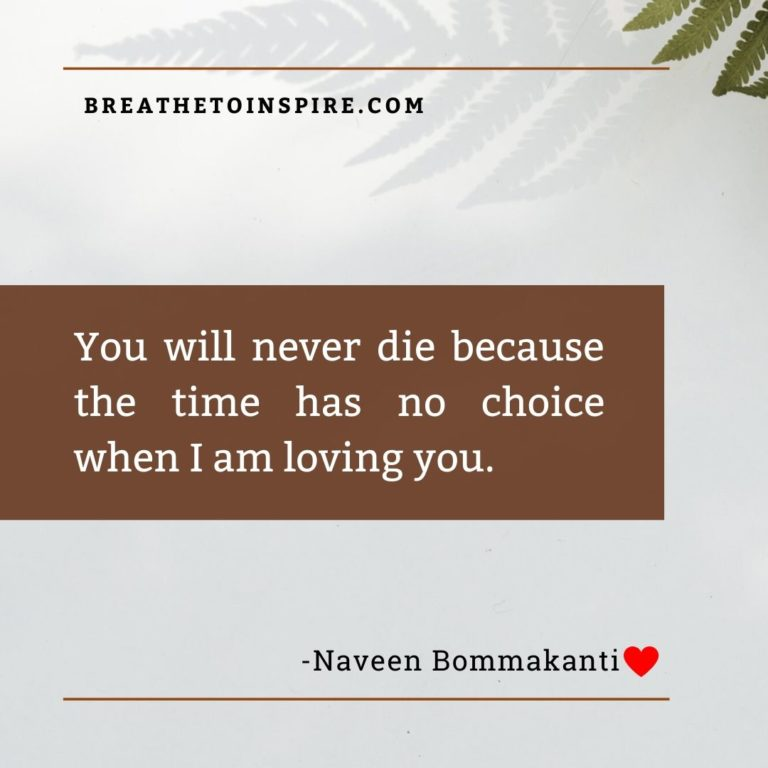 you will never die love quotes naveen bommakanti