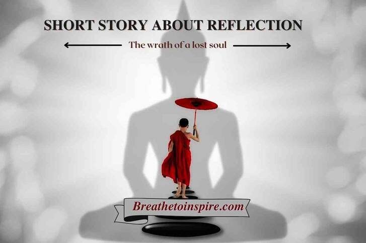 """Short story about reflection and self awareness: """"The wrath of a lost soul."""""""