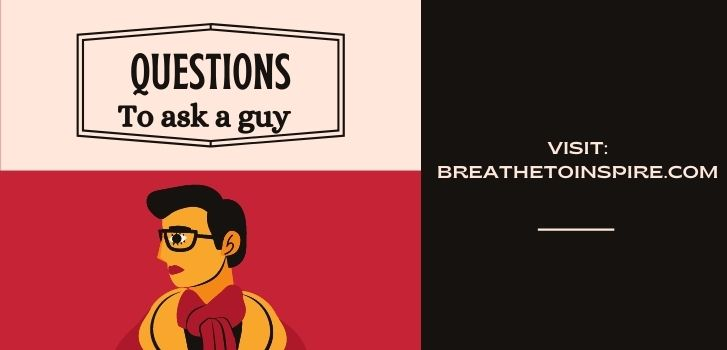 Questions to ask a guy 250 Questions to ask right now to understand anyone