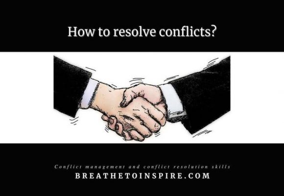 How to resolve conflicts: (Strategies, techniques and conflict resolution skills)