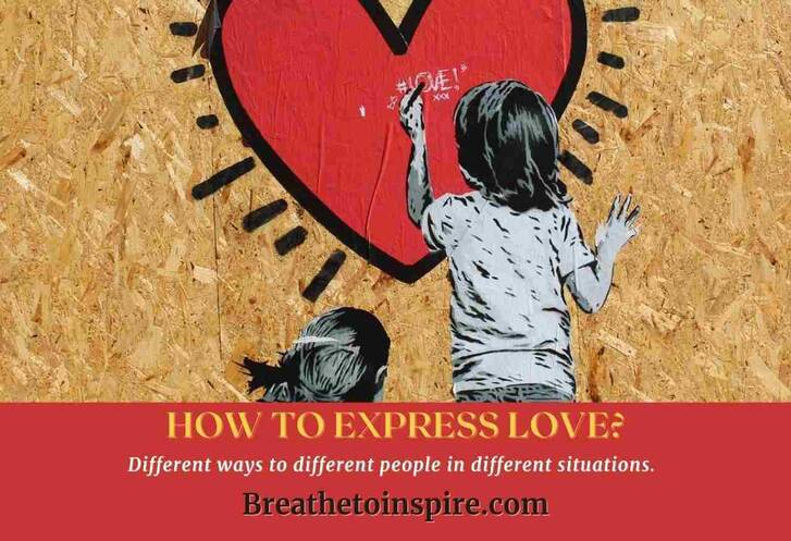 How to express love: Different ways to different people in different situations