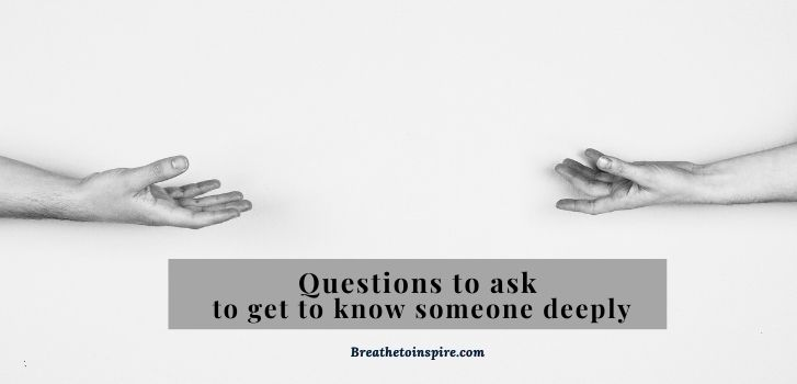 questions-to-ask-to-get-to-know-someone-deeply