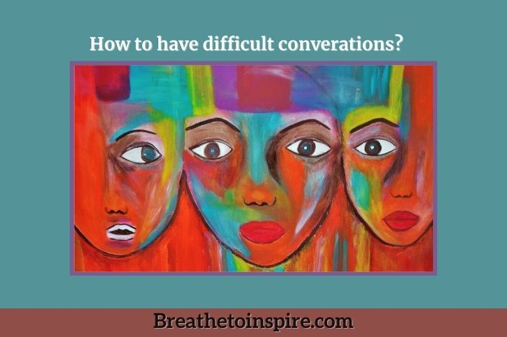 How to have difficult conversations?