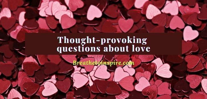 Thought-provoking-questions-about-love