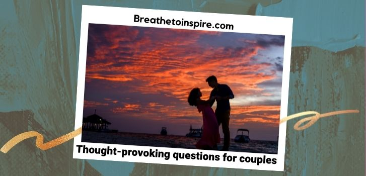 Thought-provoking-questions-for-couples