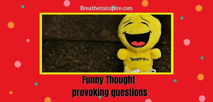 funny-thought-provoking-questions