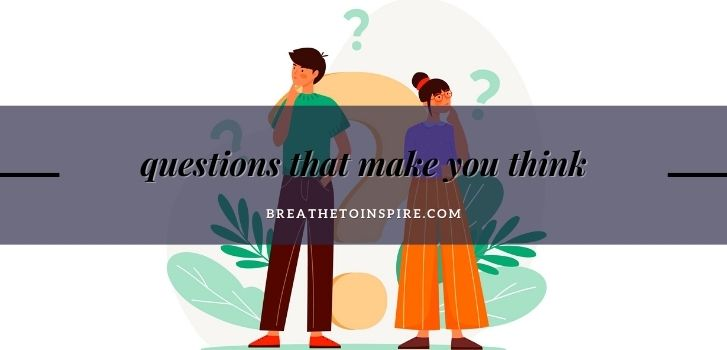questions that make you think 1 Variety list of questions and topics of conversation to ask anyone to build relationships.