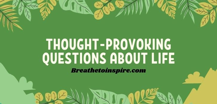 thought-provoking-questions-about-life