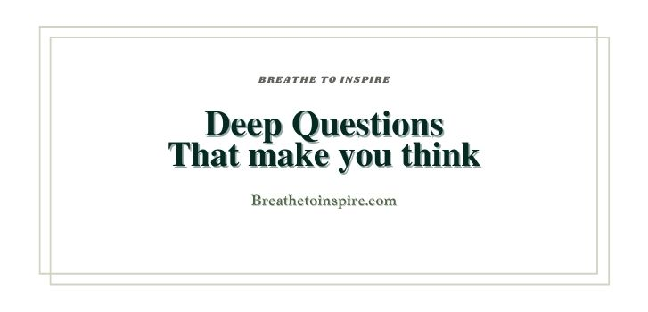 Deep questions that make you think 500 Questions that make you think