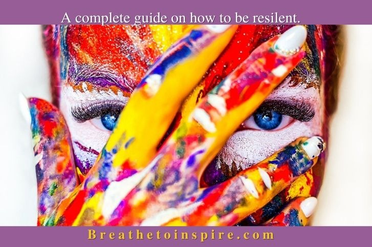How to build resilience, strength and be more resilient in life (Guide)