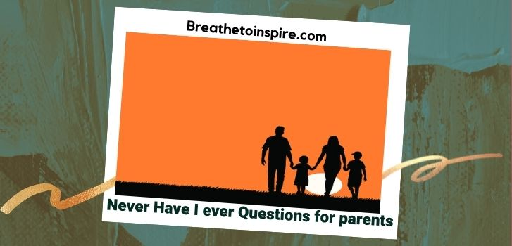 never-have-ever-questions-for-parents
