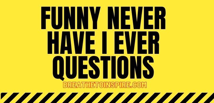 funny-never-have-I-ever-questions