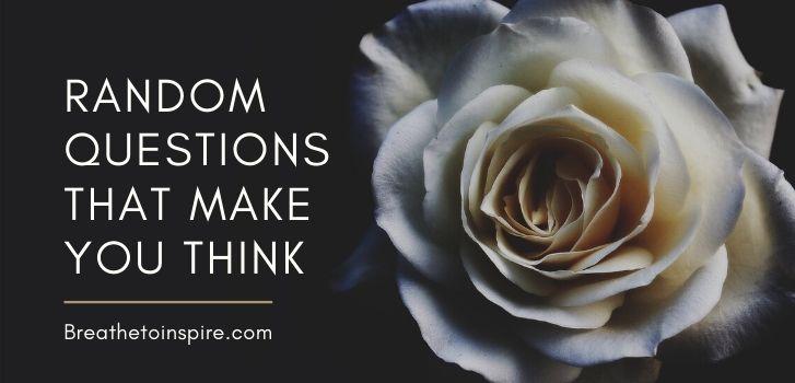 random-questions-that-make-you-think