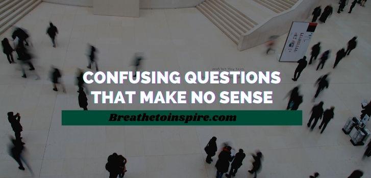 confusing-questions-that-make-no-sense