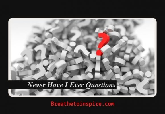 370 Never Have I Ever Questions (Make your day special)