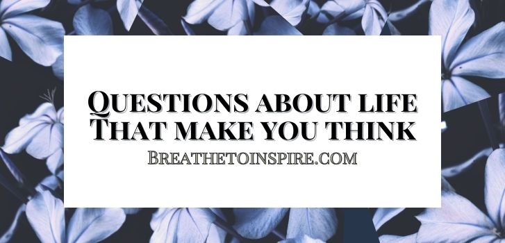 questions-about-life-that-make-you-think