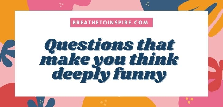 questions-that-make-you-think-deeply-funny