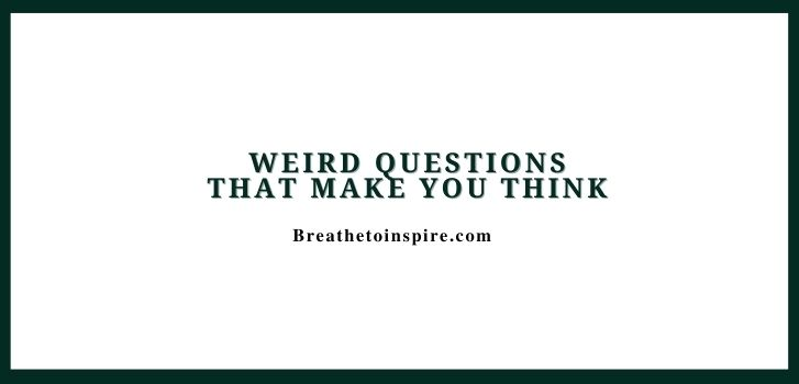 weird-questions-that-make-you-think