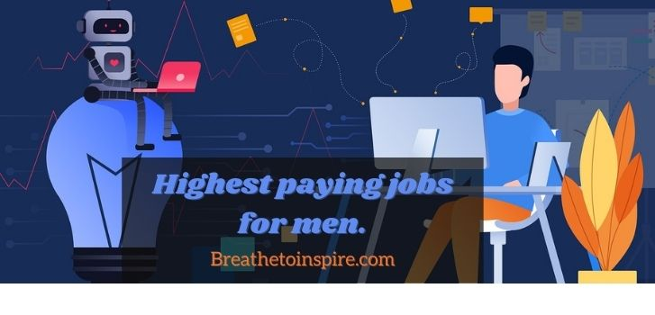 best paying jobs for men Career Guide: Best list of highest paying jobs in the world 2021(Top 10 Careers in different countries and industries)