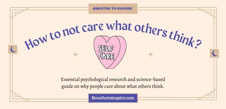 how-to-not-care-what-people-think