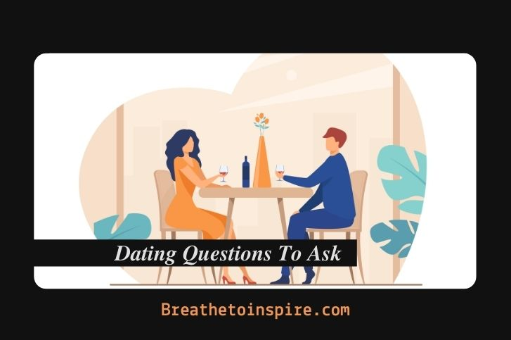 Dating Questions 101: Conversation starters topics for online, first & second date nights