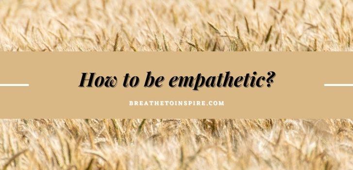 how-to-be-empathetic