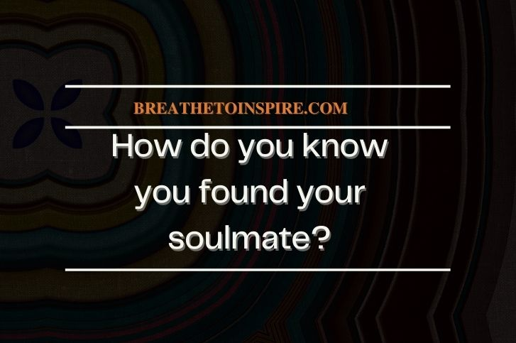 How-do-you-know-you-found-your-soulmate