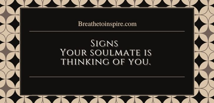 How to know if your soulmate is thinking of you and manifesting you 9 Signs your soulmate is thinking of you (Research-based)