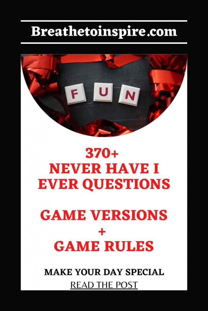 never have I ever questions game 370 Never Have I Ever Questions (Make your day special)
