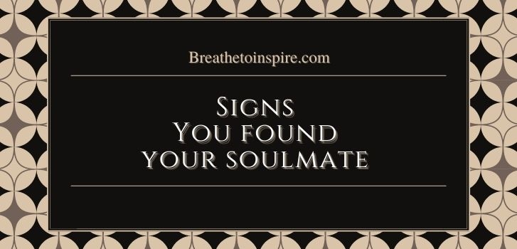 signs you have found your soulmate How do you know you found your soulmate? (50+ Soulmate Signs)