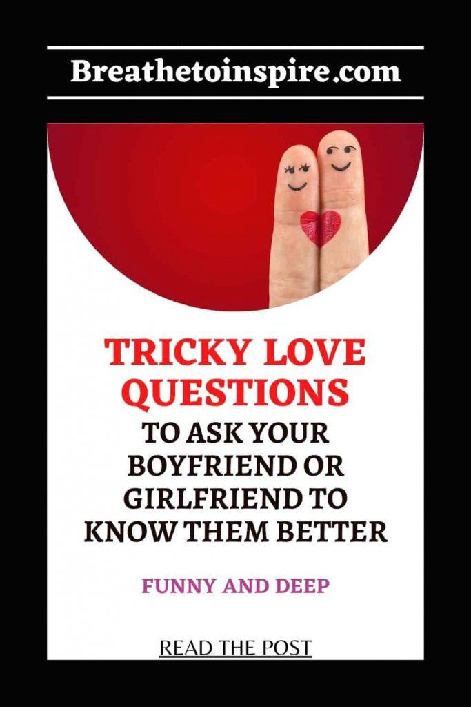 tricky love questions 1 25 Tricky Love Questions to ask your boyfriend or girlfriend