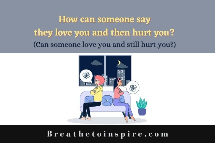 How-can-someone-say-they-love-you-and-then-hurt-you