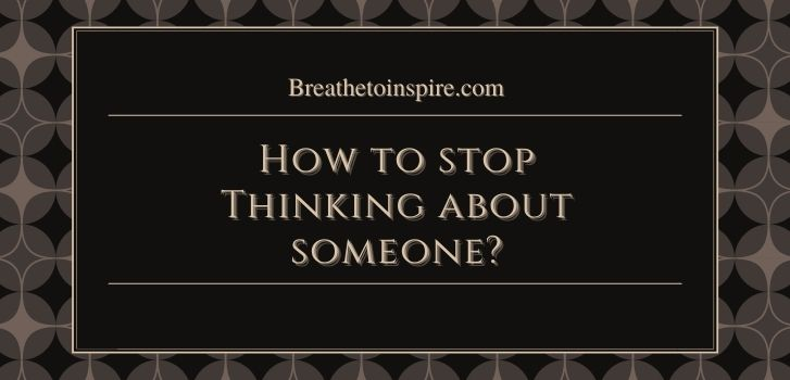 if you cant stop thinking about someone are they thinking about you 1 10 Psychological reasons behind why you can't stop thinking about someone.