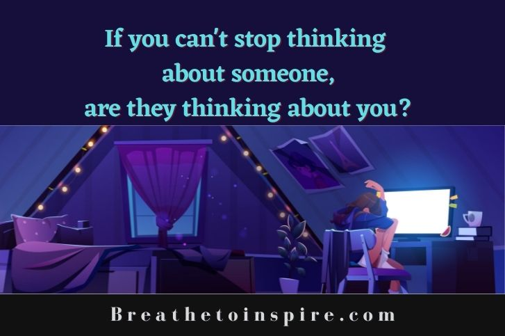 if-you-cant-stop-thinking-about-someone-are-they-thinking-about-you