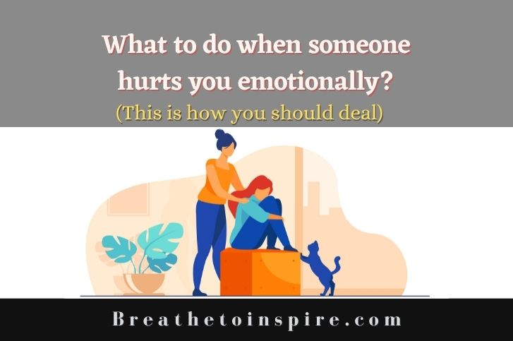 what-to-do-when-someone-hurts-you-emotionally